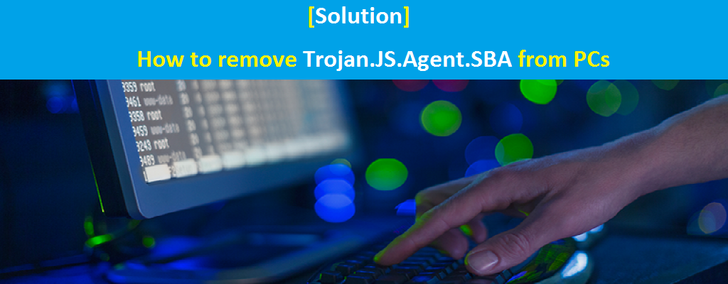 Remove Trojan.JS.Agent.SBA | PC Virus Care