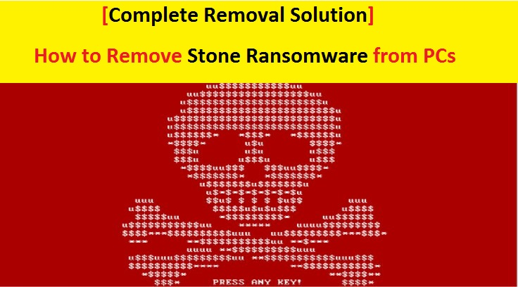 Solution] How to Remove Stone Ransomware from PCs | PC Virus