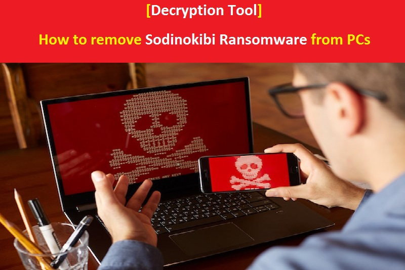 Decryption Tool] How to remove Sodinokibi Ransomware from